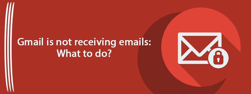 Gmail 收不到电子邮件